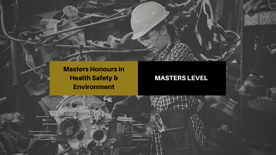 Masters Honours in Health Safety & Environment