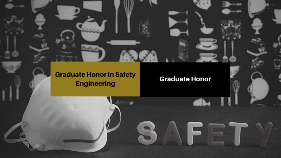 Graduate Honor in Safety Engineering