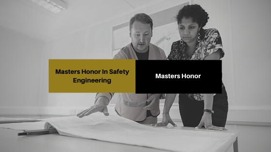 Masters Honor In Safety Engineering